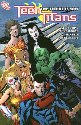 Teen Titans By Johns, Geoff/ Waid, Mark/ McKone, Mike (ILT)/ Reis, Ivan (ILT)/ Prado, Joe (ILT)