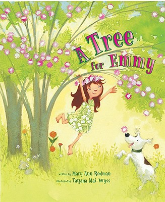 A Tree for Emmy By Rodman, Mary Ann/ Mai-Wyss, Tatjana (ILT)